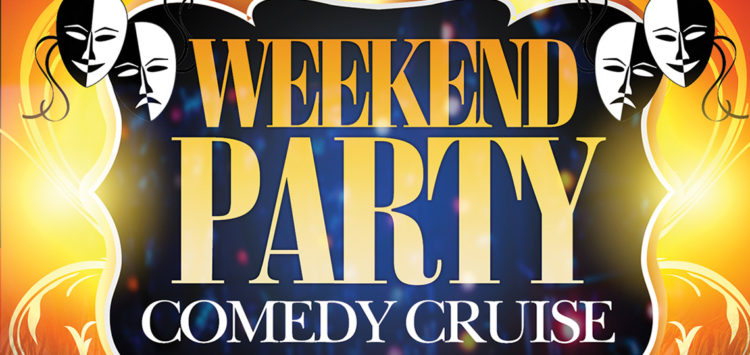 Weekend Party Comedy Cruise